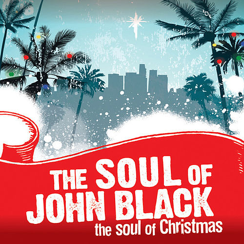 Play & Download The Soul of Christmas by The Soul Of John Black | Napster