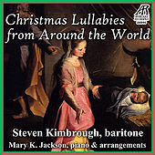 Play & Download Christmas Lullabies from Around the World by Steven Kimbrough | Napster