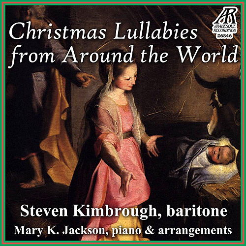 Christmas Lullabies from Around the World by Steven Kimbrough