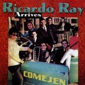 Arrives by Ricardo Ray