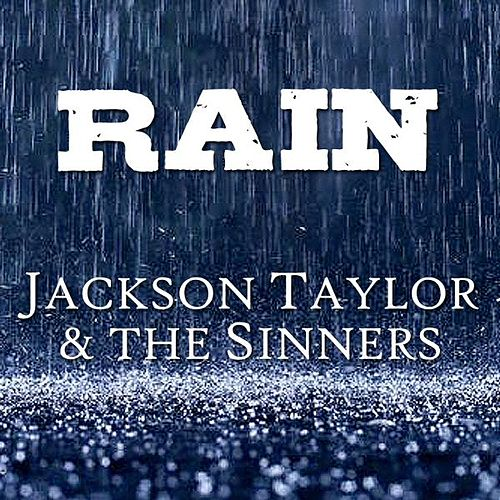 Play & Download Rain by Jackson Taylor & the Sinners  | Napster