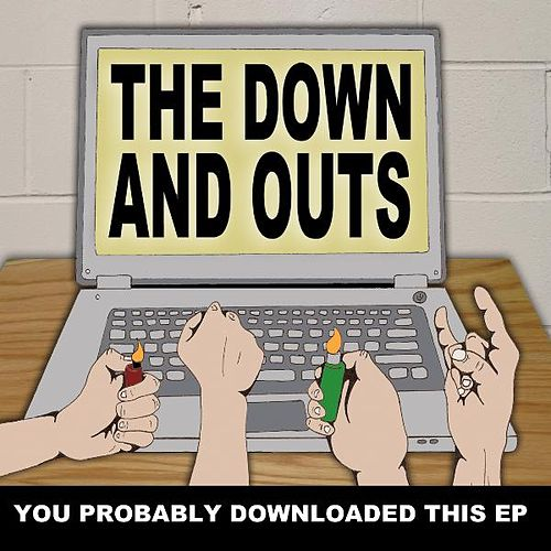 You Probably Downloaded This EP by Down And Outs