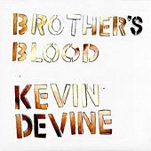 Play & Download Brother's Blood by Kevin Devine | Napster