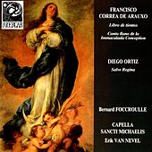 Play & Download Correa de Arauxo: Libro de Tientos & Canto Llano de la Immaculada Conception - Ortiz: Salve Regina by Various Artists | Napster