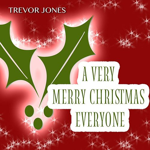 Play & Download A Very Merry Christmas Everyone by Trevor Jones | Napster