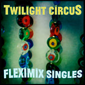 Fleximix Singles by Twilight Circus