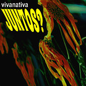 Juntos? - Single by Vivanativa