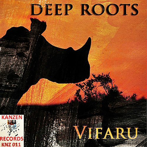 Play & Download Vifaru by Deep Roots | Napster