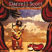 Play & Download Theatre Of The Unheard by Darrell Scott | Napster