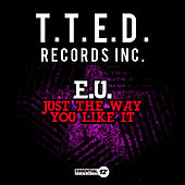 Play & Download Just The Way You Like It by E.U. | Napster