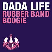 Play & Download Rubber Band Boogie by Dada Life | Napster