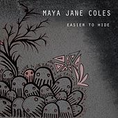 Easier to Hide (EP) by Maya Jane Coles