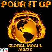 Pour It Up - Tribute to Rihanna by Global Mogul Music