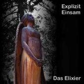 Play & Download Das Elixier by Explizit Einsam   Napster