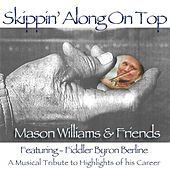 Play & Download Skippin' Along On Top (feat. Byron Berline) by Mason Williams | Napster