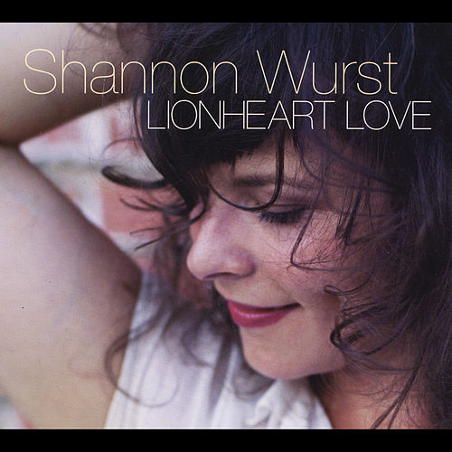 Lionheart Love by Shannon Wurst