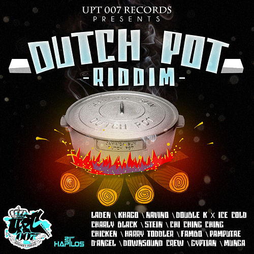 Play & Download Dutch Pot Riddim by Various Artists | Napster