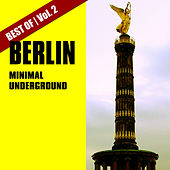 Play & Download Best of Berlin Minimal Underground, Vol. 2 by Various Artists | Napster