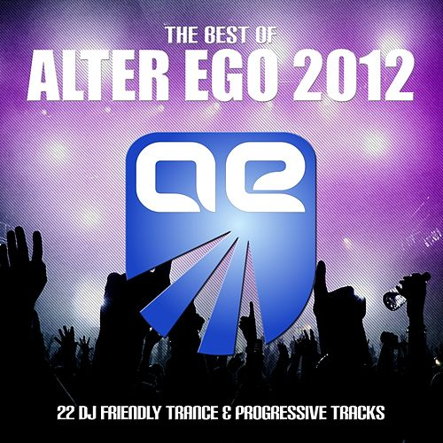 Alter Ego - Best of 2012 by Various Artists
