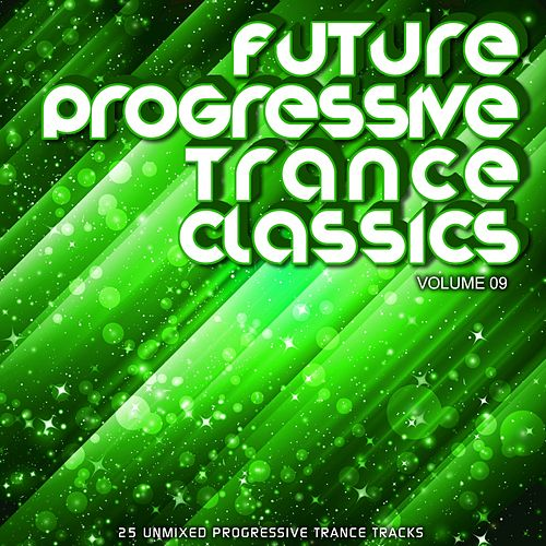 Play & Download Future Progressive Trance Classics Vol 9 - EP by Various Artists | Napster