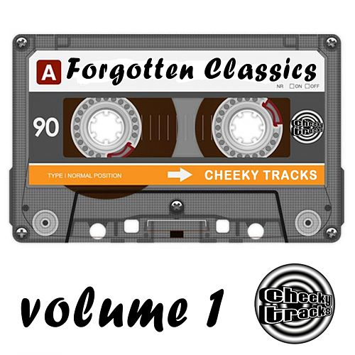 Play & Download Cheeky Tracks Forgotten Classics Volume 1 - EP by Various Artists | Napster