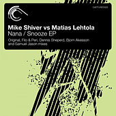 Nana / Snooze (Mike Shiver vs. Matias Lehtola) - Single by George Acosta