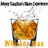 Play & Download Whiskey Man by Johnny Vaughans Blues Experience | Napster