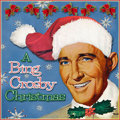 A Bing Crosby Christmas by Bing Crosby