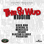 Play & Download Throw Wud Riddim by Various Artists | Napster