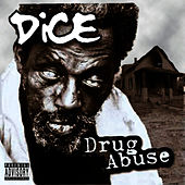 Drug Abuse by Dice