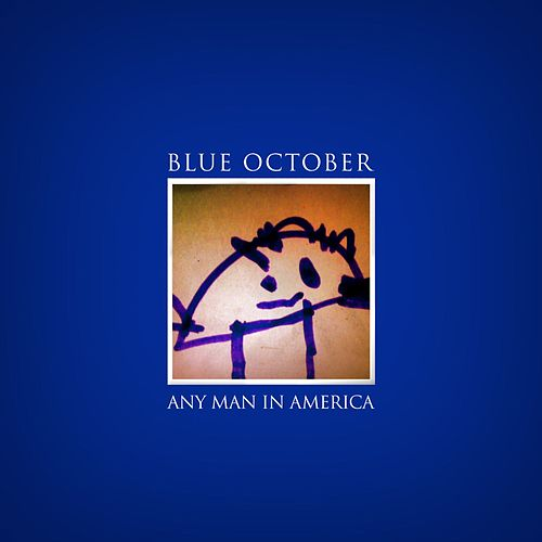 Any Man In America by Blue October
