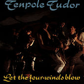 Play & Download Let The Four Winds Blow by Tenpole Tudor | Napster