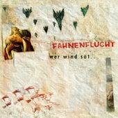 Play & Download Wer Wind sät... by Fahnenflucht | Napster