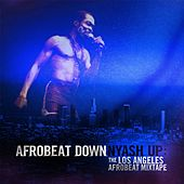 Nyash Up: the Los Angeles Afrobeat Mix Tape by Afrobeat Down