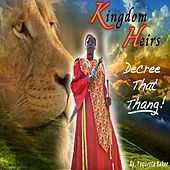Play & Download Kingdom Heirs Decree That Thang by Taquetta Baker | Napster