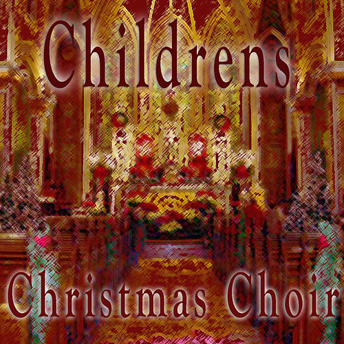 Play & Download Children's Christmas Choir by Christmas Children's Chorus | Napster