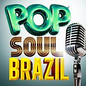 Play & Download Pop Soul Brazil by Various Artists | Napster