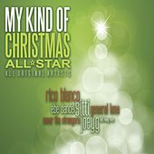 Play & Download My Kind Of Christmas by Various Artists | Napster