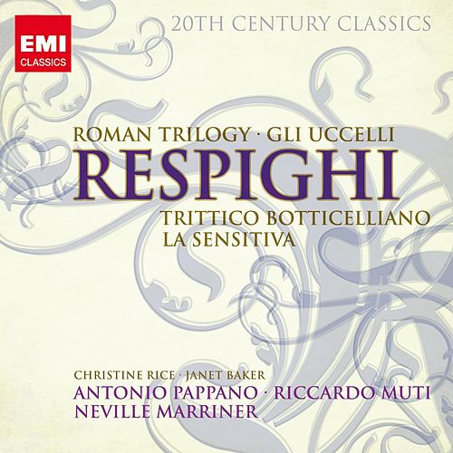 Play & Download 20th Century Classics: Ottorino Respighi by Various Artists | Napster