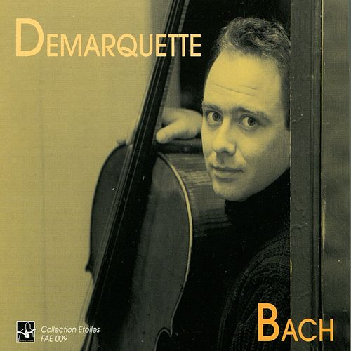 Play & Download Bach: Cello Suite No. 1 to 6, Henri Demarquette by Henri Demarquette | Napster