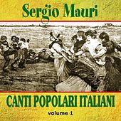 Play & Download Canti popolari italiani, Vol. 1 by Sergio Mauri | Napster