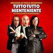 Play & Download Tutto tutto niente niente (Un film di Giulio Manfredonia) by Paolo Buonvino | Napster