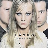 Play & Download Some Things (Deluxe) by Lasgo | Napster
