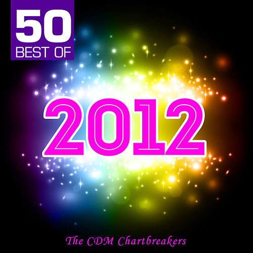 Play & Download 50 Best of 2012 by The CDM Chartbreakers | Napster