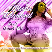 Don't Disturb Mi by Macka Diamond