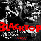 Play & Download I Got A Baaad Feeling About This by Blacktop | Napster