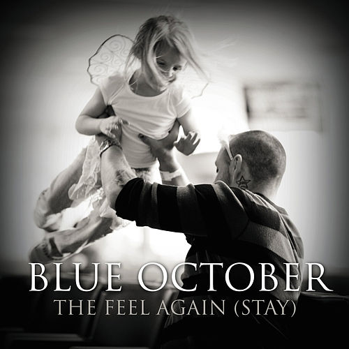 The Feel Again (Stay)  - Single by Blue October