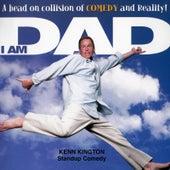 I Am Dad by Kenn Kington