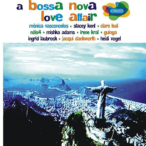 A Bossa Nova Love Affair by Various Artists