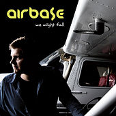 We Might Fall by Airbase